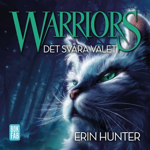 Warriors. Det svåra valet (ljudbok) av Erin Hun