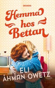 Hemma hos Bettan (e-bok) av Eli Åhman Owetz