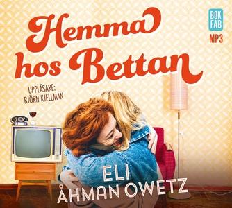 Hemma hos Bettan (ljudbok) av Eli Åhman Owetz