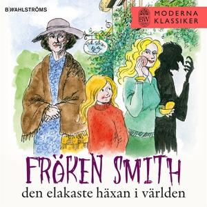 Fröken Smith, den elakaste häxan i världen (lju