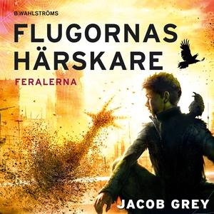 Feralerna 2 - Flugornas härskare (ljudbok) av J