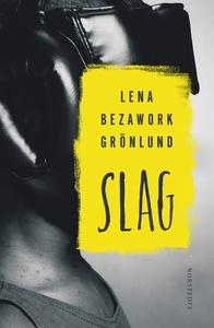 Slag (e-bok) av Lena Bezawork Grönlund