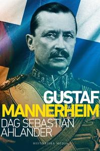 Gustaf Mannerheim (e-bok) av Dag Sebastian Ahla