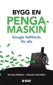 Bygg en pengamaskin: Google AdWords för alla