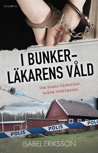 I bunkerläkarens våld (e-bok) av Isabel Eriksso