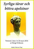 Syrliga tårar och bittra apelsiner: Noterat i Aten den 14-28 mars 2016