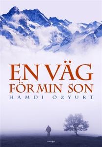 En väg för min son (e-bok) av Hamdi Özyurt