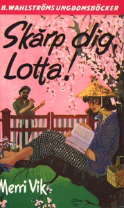Lotta 4 - Skärp dig, Lotta! (e-bok) av Merri Vi