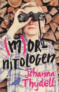 Mornitologen (e-bok) av Johanna Thydell