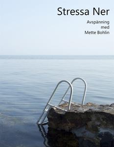 Stressa Ner Avspänning (ljudbok) av Mette Bohli