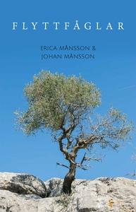 Flyttfåglar (e-bok) av Erica Månsson, Johan Mån