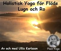 Ett Holistiskt Yogapass - Holistisk Yoga för flöde, lugn och ro - vägledd av Ulrika Karlsson