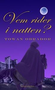 Vem rider i Natten? (e-bok) av Towan Obrador