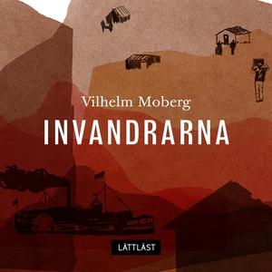 Invandrarna /Lättläst (ljudbok) av Vilhelm Mobe