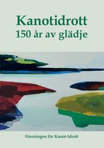 Kanotidrott: 150 år av glädje (e-bok) av  Fören