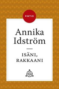 Isäni, rakkaani (e-bok) av Annika Idström