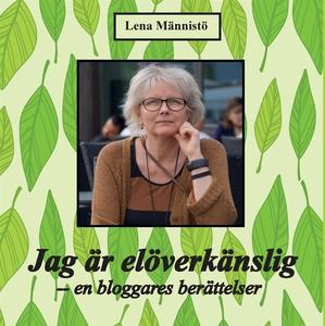 Jag är elöverkänslig: - en bloggares berättelse
