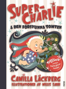 Super-Charlie och den försvunna tomten (e-bok)