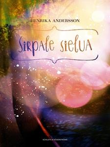 Sirpale sielua (e-bok) av Henrika Andersson
