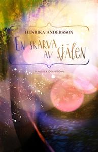 En skärva av själen (e-bok) av Henrika Andersso