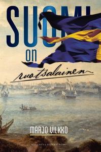 Suomi on ruotsalainen (e-bok) av Marjo Vilkko