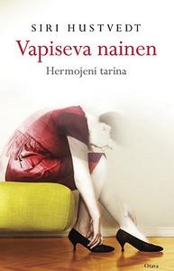 Vapiseva nainen (e-bok) av Siri Hustvedt