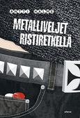 Metalliveljet ristiretkellä