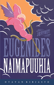 Naimapuuhia (e-bok) av Jeffrey Eugenides