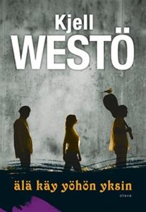 Älä käy yöhön yksin (e-bok) av Kjell Westö