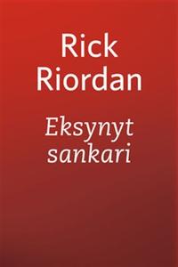 Eksynyt sankari (e-bok) av Rick Riordan