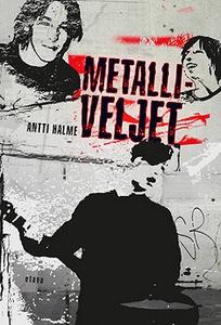 Metalliveljet (e-bok) av Antti Halme