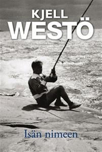 Isän nimeen (e-bok) av Kjell Westö