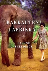 Rakkauteni Afrikka (e-bok) av Daphne Sheldrick
