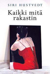 Kaikki mitä rakastin (e-bok) av Siri Hustvedt