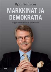 Markkinat ja demokratia (e-bok) av Björn Wahlro
