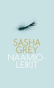 Naamioleikit (e-bok) av Sasha Grey
