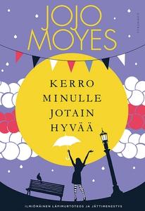 Kerro minulle jotain hyvää (e-bok) av Jojo Moye