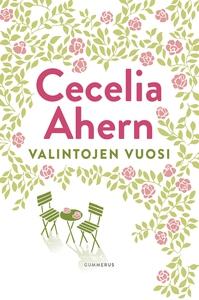 Valintojen vuosi (e-bok) av Cecelia Ahern