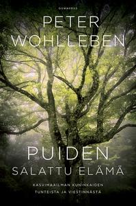 Puiden salattu elämä (e-bok) av Peter Wohlleben