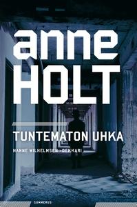 Tuntematon uhka (e-bok) av Anne Holt