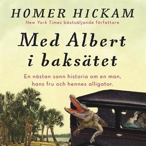 Med Albert i baksätet (ljudbok) av Homer Hickam