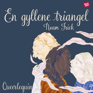 En gyllene triangel (ljudbok) av Noam Frick