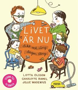 Livet är nu: Dikt och sång dagen lång (e-bok) a