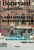 Boneyard 2- Från Sverige till Helvetet på jorden - Author's Edition