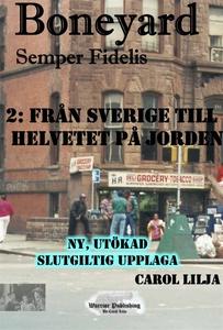 Boneyard 2- Från Sverige till Helvetet på jorde