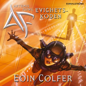 Artemis Fowl 3 - Evighetskoden (ljudbok) av Eoi