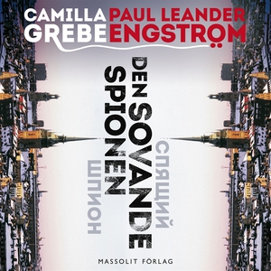 Den sovande spionen (ljudbok) av Camilla Grebe,