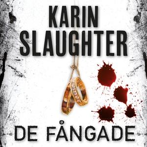 De fångade (ljudbok) av Karin Slaughter
