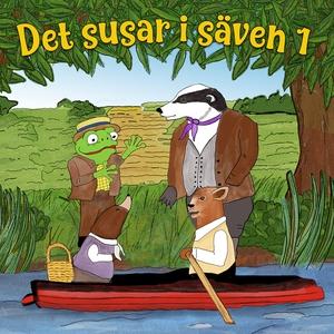 Det susar i säven 1 (ljudbok) av Kenneth Graham