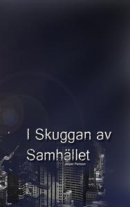 I Skuggan Av Samhället (e-bok) av Jesper Persso